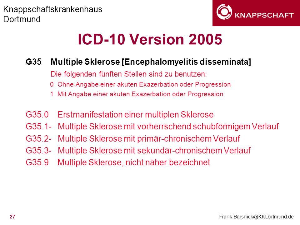 ICD-10 Version 2005 G35 Multiple Sklerose [Encephalomyelitis disseminata] Die folgenden fünften Stellen sind zu benutzen: